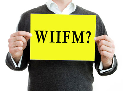 WIIFM (What's In It For Me)