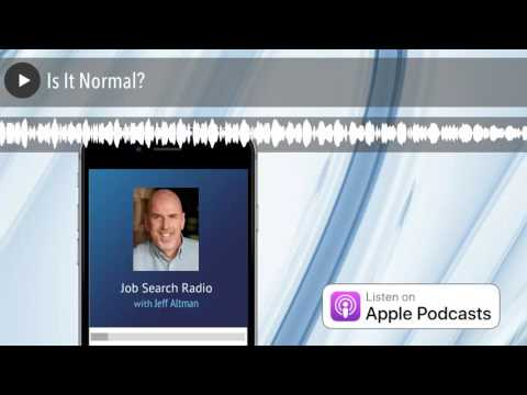 Is It Normal? | Job Search Radio