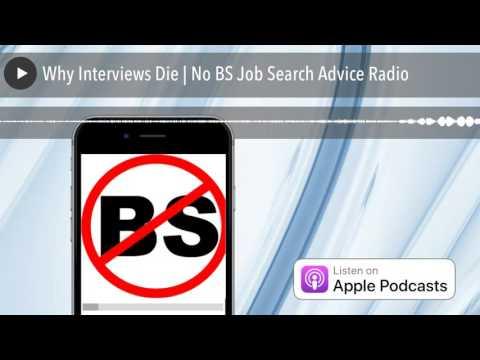 Why Interviews Die | No BS Job Search Advice Radio