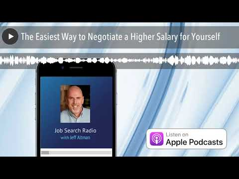 The Easiest Way to Negotiate a Higher Salary for Yourself