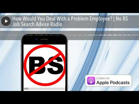 How Would You Deal With a Problem Employee? | No BS Job Search Advice Radio